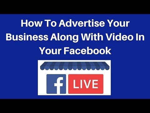How to advertise your business along with video in your facebook