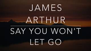 James Arthur - Say You Won't Let Go (Lyrics/Tradução/Legendado) (HQ)