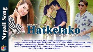 Hatkelako | New Nepali Song 2018 By Melina Rai/Ashok Pyasi Rai |Ft.Nirajan, Miya, Creepa