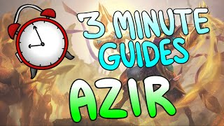 Azir Build & Basics - 3 Minute Guides