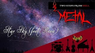 Two Steps From Hell - Star Sky (feat. Rena) 【Intense Symphonic Metal Cover】