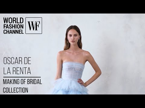 Oscar de la Renta I Making of bridal collection
