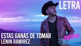 Estas Ganas De Tomar   Lenin Ramirez (Letra) Karaoke