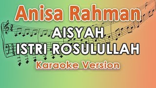 Anisa Rahman Aisyah Istri Rasulullah by regis...