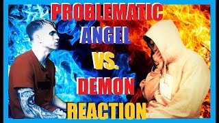 Problematic - Angel Vs  Demon / REACTION