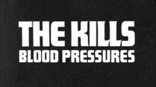 The Kills - Baby Says (7/11)
