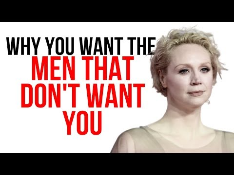 Why You Want The Men That Don't Want You Back