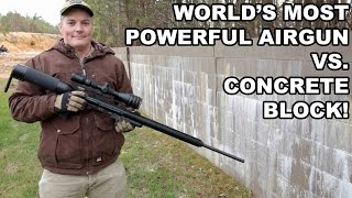 World's Most Powerful Airgun vs. Concrete Block!
