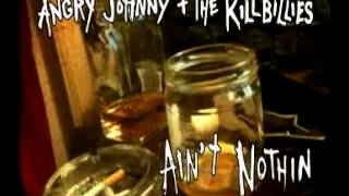 "Angry Johnny And The Killbillies ""Ain't Nothin"""
