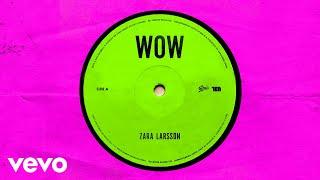 Zara Larsson - WOW (Audio)