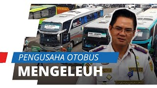 Pengusaha Otobus Keluhkan Kebijakan Dishub DKI Hentikan Trayek Bus AKAP Sementara