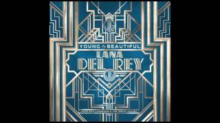 "Lana Del Rey - Young and Beautiful (from ""The Great Gatsby"" Soundtrack)"