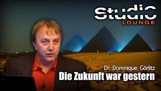 Die Zukunft war gestern – Dr. Dominique Görlitz