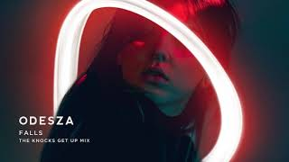 ODESZA   Falls (feat. Sasha Sloan) [The Knocks Get Up Mix]
