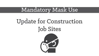 Mandatory Masks Update for Construction Job Sites