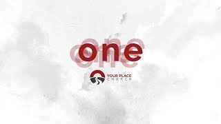 """Your Place Church - """"One"""" Campaign"""