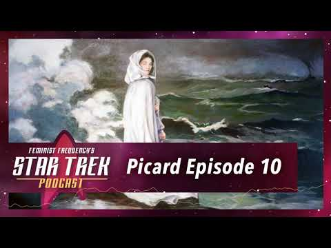 Picard and the future of Star Trek | Feminist Frequency Star Trek Podcast Picard Season One Finale