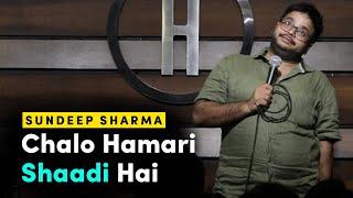 Chalo Hamari Shaadi Hai | Stand-up Comedy by Sundeep Sharma