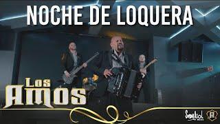 Los Amos - Noche De Loquera (Video Oficial) (Corridos 2018)