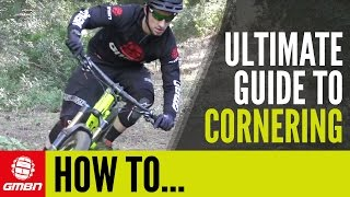 The ULTIMATE Guide To Cornering | GMBN's MTB Tips