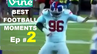 Best Football Vines Compilation - Ep #2 - ALL TIME Best Moments