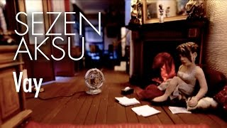 Sezen Aksu - Vay (Official Video)