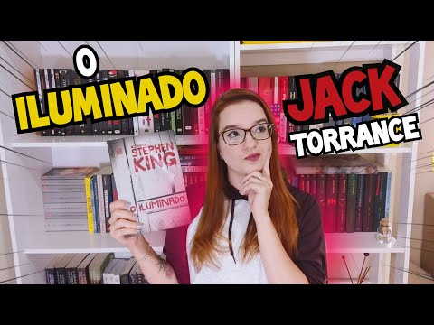 O Iluminado | Analisando Jack Torrance (Stephen King)