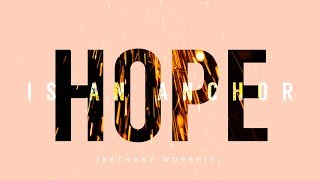 Hope Is An Anchor | Bethany Worship | Official Lyric Video