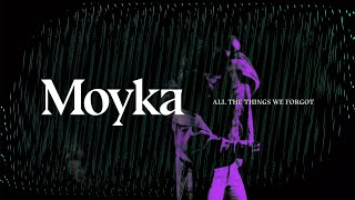 """Moyka — """"All The Things We Forgot"""" (Lyric Video)"""