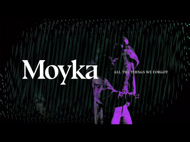 Moyka – All The Things We Forgot