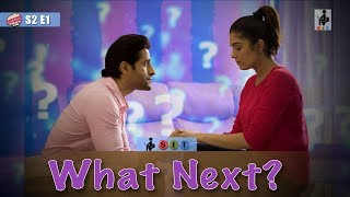 SIT | PKP | WHAT NEXT? | S2E1
