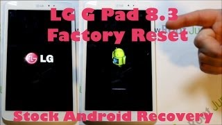 LG G Pad 8.3 Factory Reset Wipe Data with stock recovery