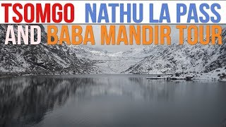 East Sikkim Tourist Places- Tsomgo Lake, Nathula pass and Baba Mandir