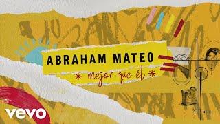 Mejor Que Él - Abraham Mateo (Video)