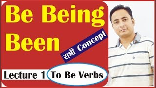 """Be Being Been 