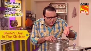 Your Favorite Character | Bhide's Day In The Kitchen | Taarak Mehta Ka Ooltah Chashmah