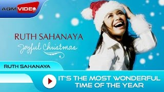Ruth Sahanaya -  It's The Most Wonderful Time Of The Year (Feat Bob Tutupoly & Rio Sidik)