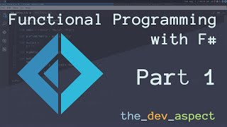 Introduction to Functional Programming with F# - Part 1 [Episode 001]