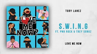 Tory Lanez   S.W.I.N.G Ft. PnB Rock & Trey Songz (Love Me Now)