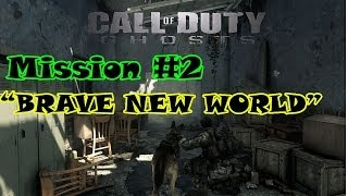preview picture of video 'Call Of Duty Ghosts Campaign Mission #2 - BRAVE NEW WORLD'