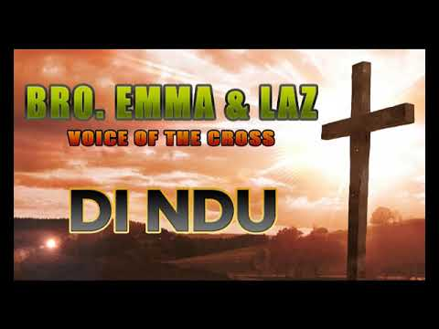 Bro,Emma & Laz  Voice of the Cross Di Ndu  - 2017 | Praise and Worship | Nigerian Gospel Songs😍