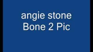 angie stoneBone 2 Pic
