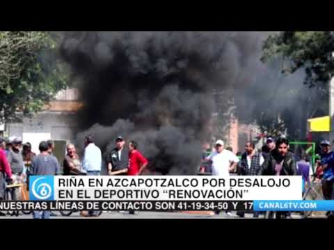 Riña en Azcapotzalco por desalojo en el deportivo Renovación