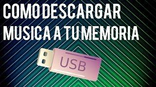 COMO DESCARGAR MUSICA A UNA MEMORIA USB