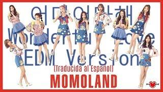 MOMOLAND (모모랜드) - 어마어마해 Wonderful Love (EDM Version) [Traducida al Español]