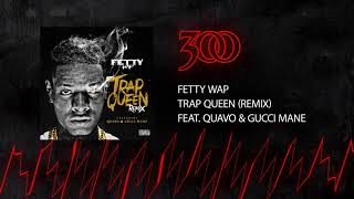 Gambar cover Fetty Wap - Trap Queen (Remix - ft. Quavo & Gucci Mane) | 300 Ent (Official Audio)