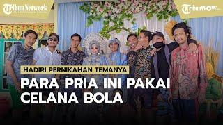 VIDEO Sekelompok Pria Pakai Celana Bola Datangi Pernikahan Teman, Mempelai Wanita: Tak Menyangka