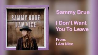 """Sammy Brue - """"I Don't Want You To Leave"""" [Audio Only]"""