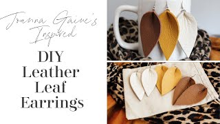 How To Make Leather Leaf Earrings | Joanna Gaines Inspired Earrings | Leather Earring Tutorial