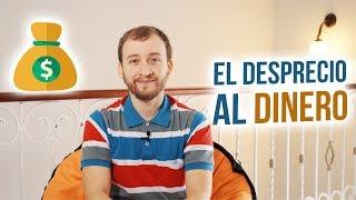 Video: El Desprecio Al Dinero - ¿Por Qué Tantas Personas Creen Que El Dinero Es Malo?